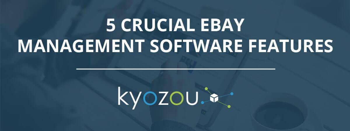 5 Crucial Ebay Selling Software Features To Ensure Success