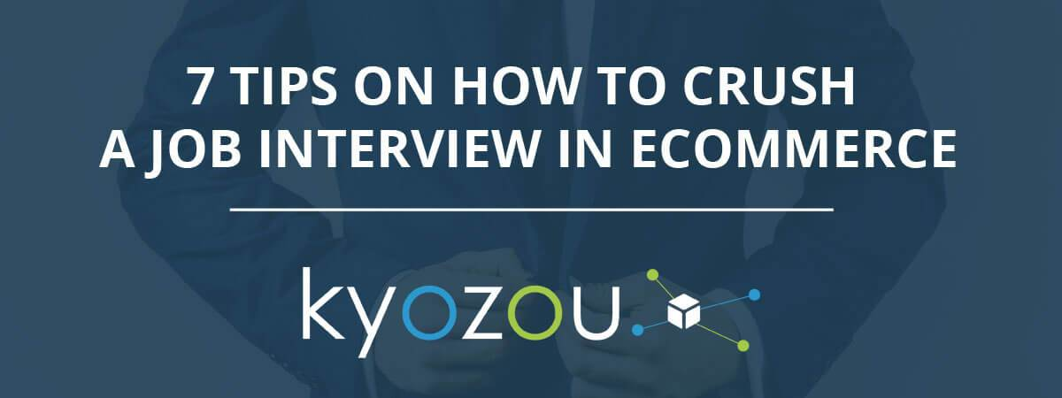 7 Tips On How To Crush A Job Interview In eCommerce