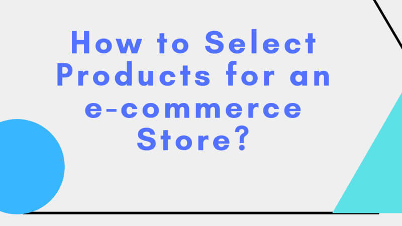how to select products for an ecommerce store