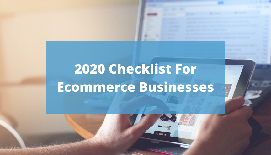 2020 Checklist for Ecommerce Businesses
